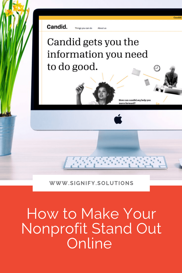 How To Make Your Nonprofit Stand Out Online Signify I Marketing For Nonprofits And Social Enterprises Non Profit Social Enterprise Network For Good
