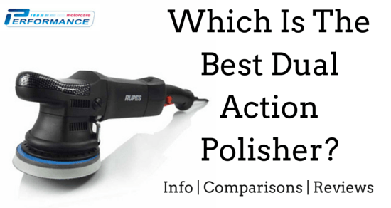 Best Dual Action Polisher Comparisons Reviews Dual Action Polisher Dual Action