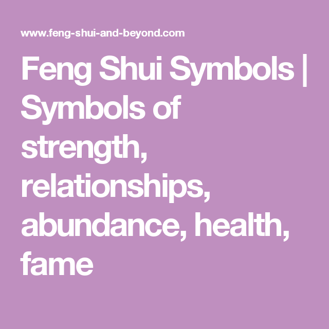 Feng Shui Symbols Symbols Of Strength Relationships Abundance