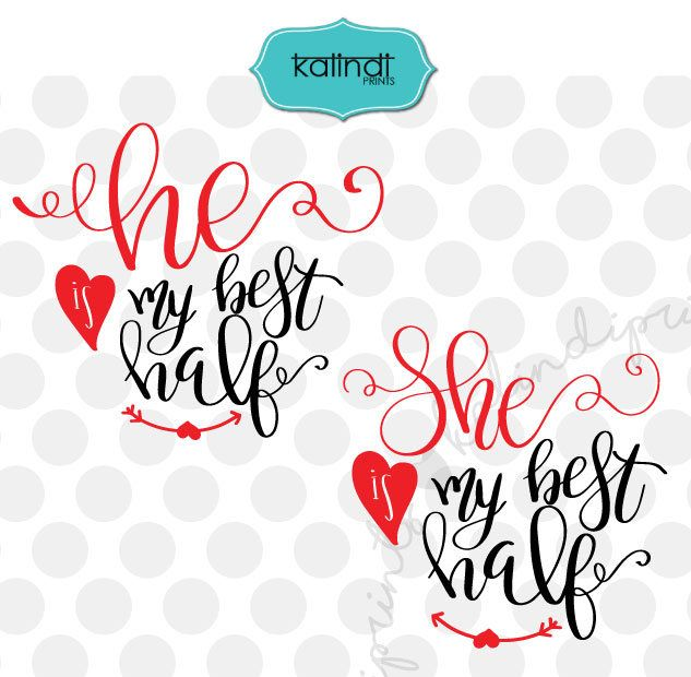 Download She is my best half svg, He is my best half svg, love svg ...