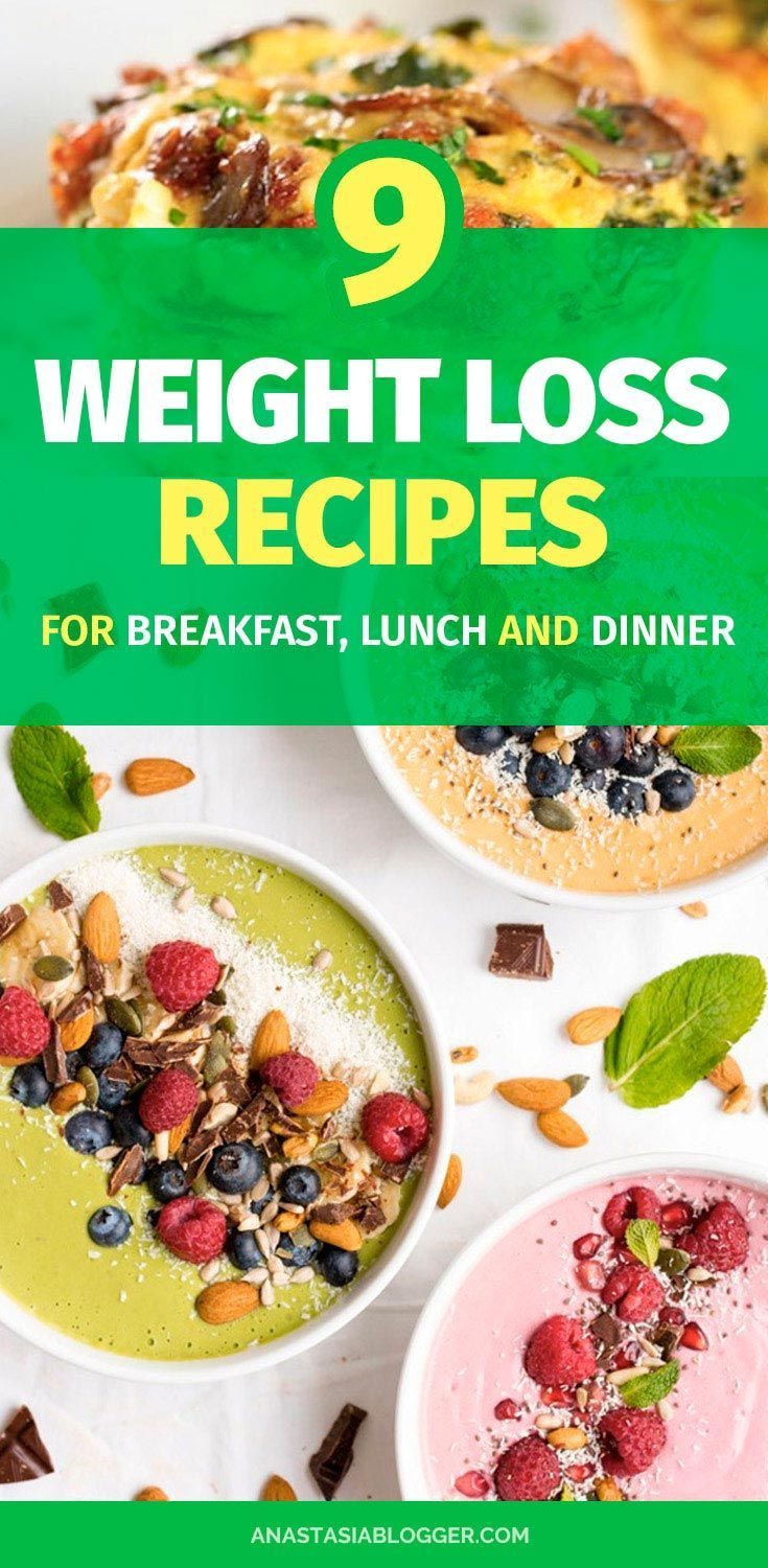 9 Weight Loss Recipes For Breakfast Lunch And Dinner
