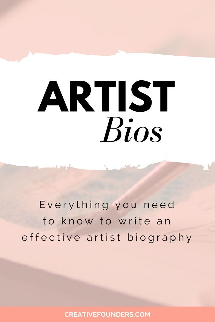 Artist bios writing the perfect artist biography artist
