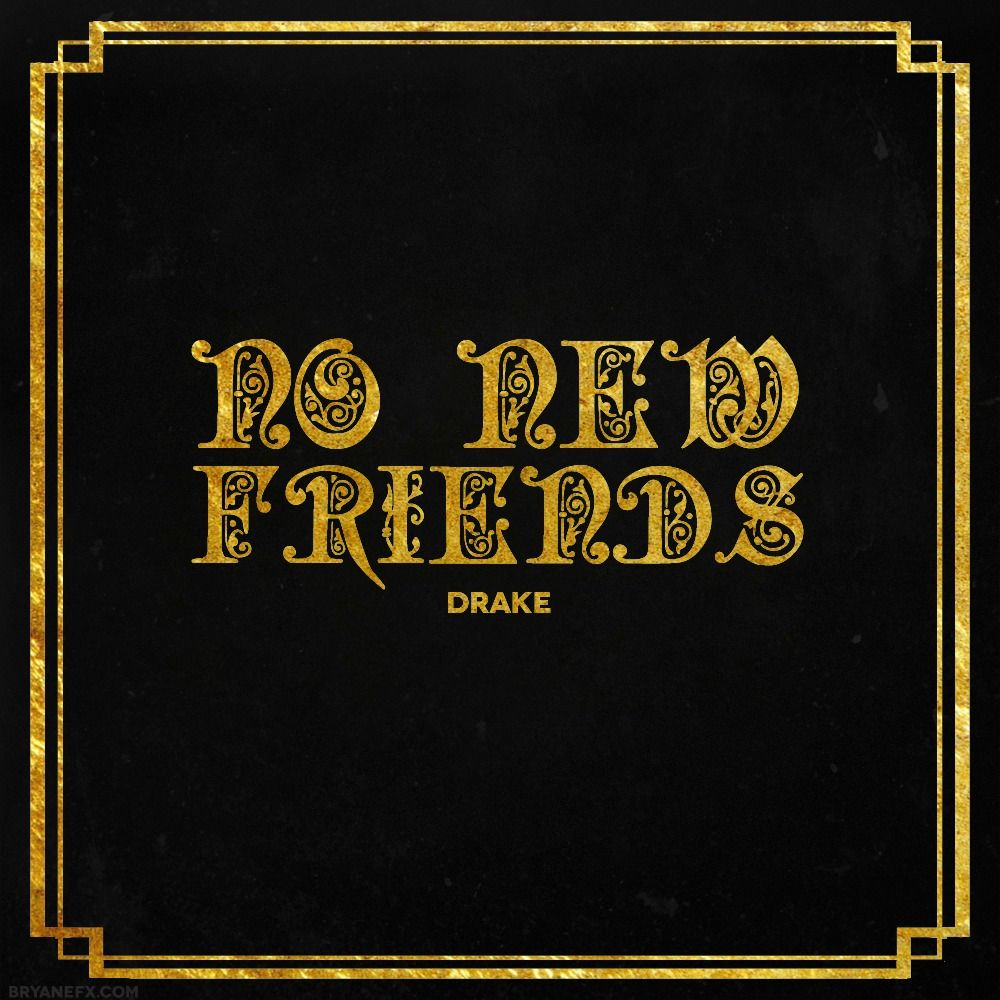 Drake - No New Friends