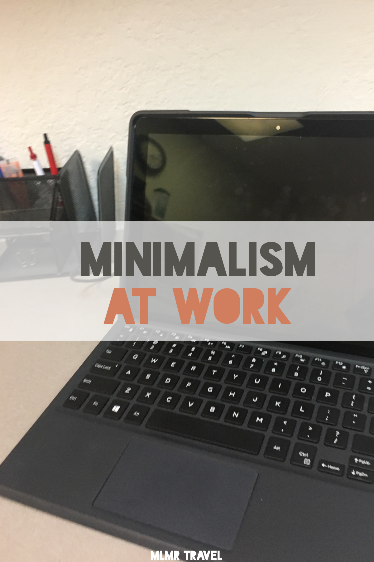 Minimalism at Work Tips to simplify your life at work