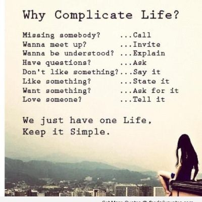 Why Complicate Life | The Daily Quotes