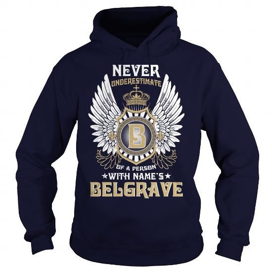 I Love BELGRAVE  Never Underestimate Of A Person With BELGRAVE  Name T-Shirts