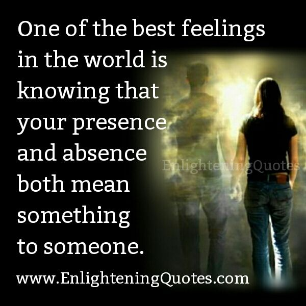 Body Present Mind Absent Quotes: Your Presence & Absence Both Mean Something To Someone