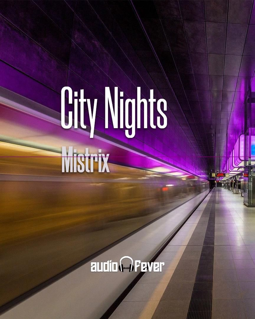City Nights By Mistrix No Copyrights Music Video In 2020 Music Videos Free Background Music Music Playlist