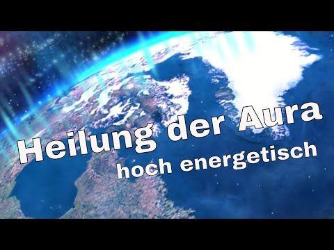 👉🌈Heilung der Aura 👉🌈 hoch energetisch 🌈 - YouTube