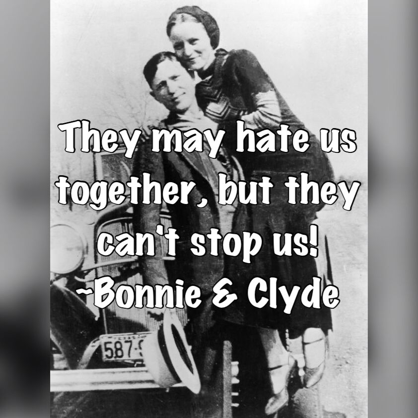 Bonnie and Clyde | Phrases or Quotes | Bonnie, clyde quotes ...