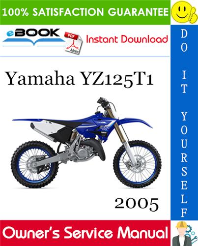 2005 Yamaha Yz125t1 Motorcycle Owner S Service Manual Parts Catalog Yamaha Motorcycle