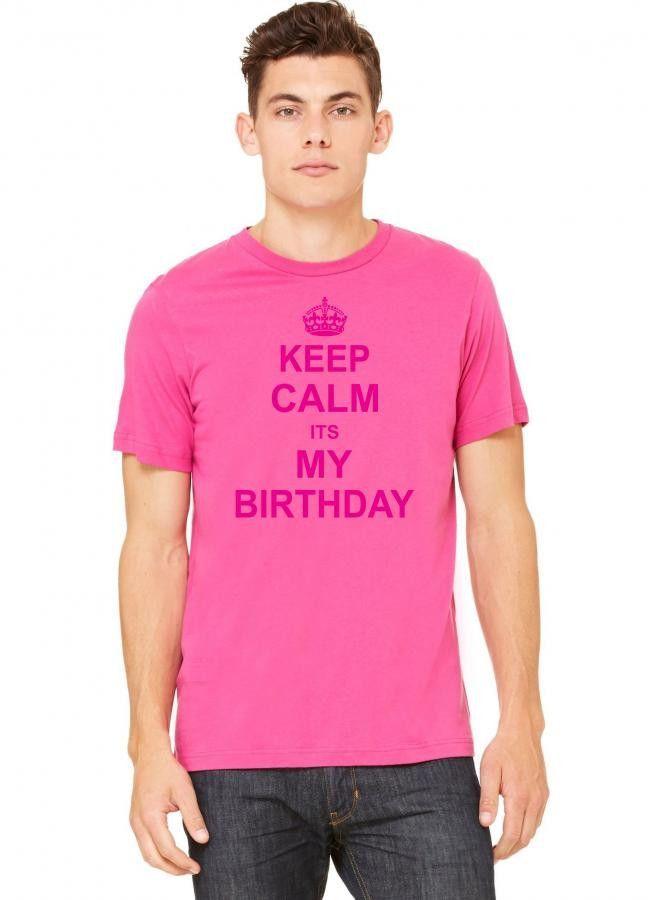 keep calm its my birthday 3 Tshirt