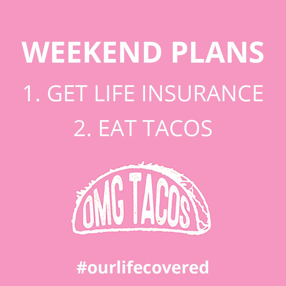 Let S Taco Bout Life Insurance With Images Life Insurance