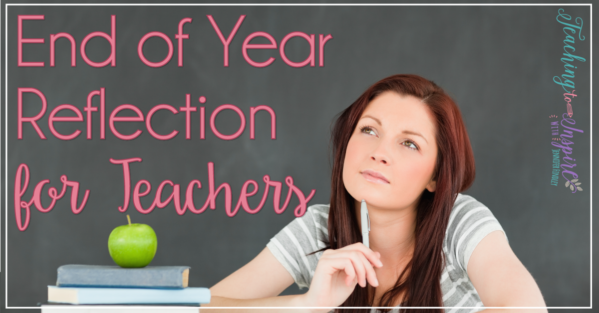 End of year reflection for teachers is key for making changes and celebrating the positives. This post shares ideas for reflecting on the end of the year.