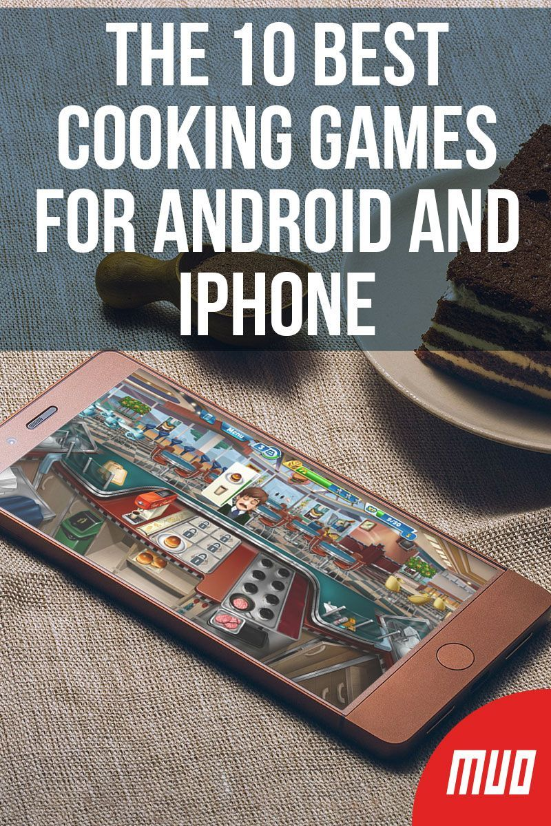 The 10 Best Cooking Games for Android and iPhone Cooking