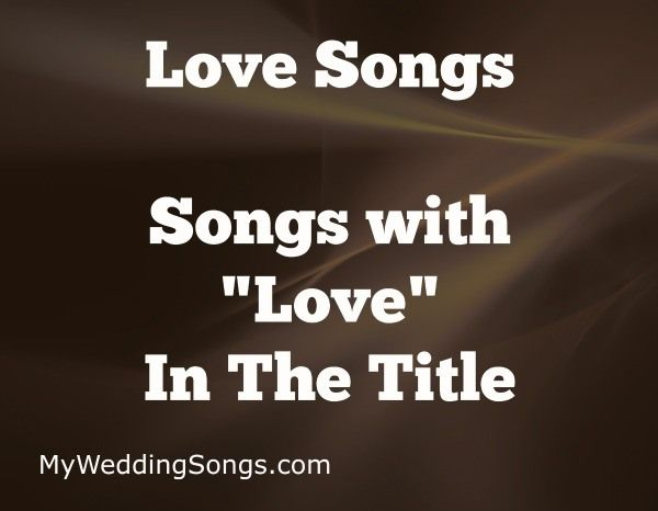 Songs With Love In The Title