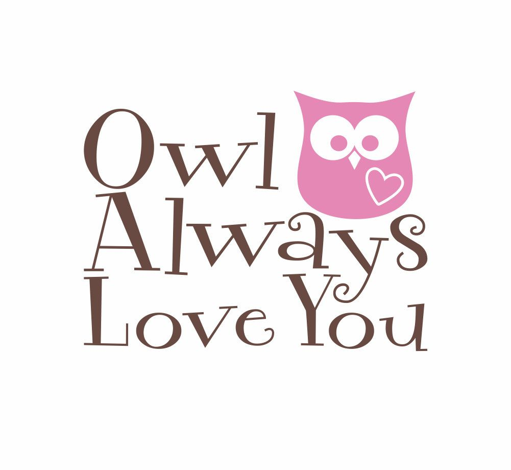 Owl Wall Decal - Owl Always Love You Vinyl Wall Decal ...