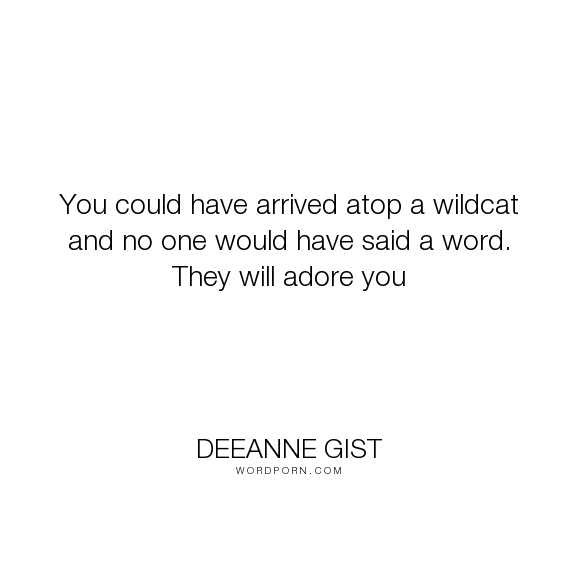 "Deeanne Gist - ""You could have arrived atop a wildcat and no one would have said a word. They will..."". inspirational, romance, christian, historical-romance, historical, inspirational-romance, bride, brides, a-bride-most-begrudging, christian-romance, connie, constance, constance-morrow, deeanne-gist, drew, drew-o-conner"