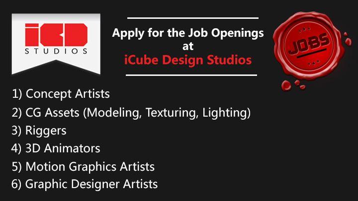 2d And 3d Job Openings At Icube Design Studios Job Opening Motion Graphics Job