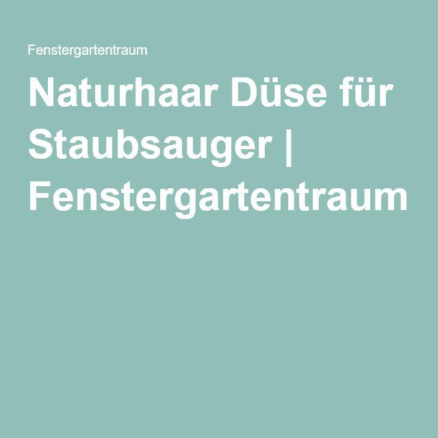 Naturhaar Düse für Staubsauger | Fenstergartentraum