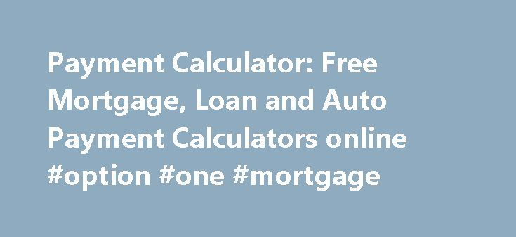 Payment Calculator Free Mortgage, Loan and Auto Payment - auto payment calculator
