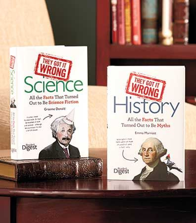 "Find out which ""facts"" turned out to be false with They Got It Wrong Books from Reader's Digest®. Uncover the twisted tales behind cutting edge theories that ha"