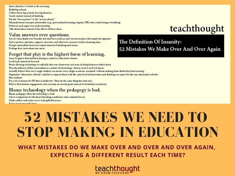 52 Mistakes We Need To Stop Making In Education The Definition Of Insanity In Education 52 M Reflective Teaching Definition Of Insanity School Leadership