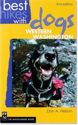 Best Hikes With Dogs: Western Washington - 2nd Edition