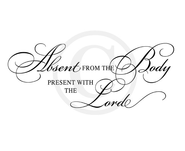 Bible Scripture Verses & Quotes : Absent From The Body