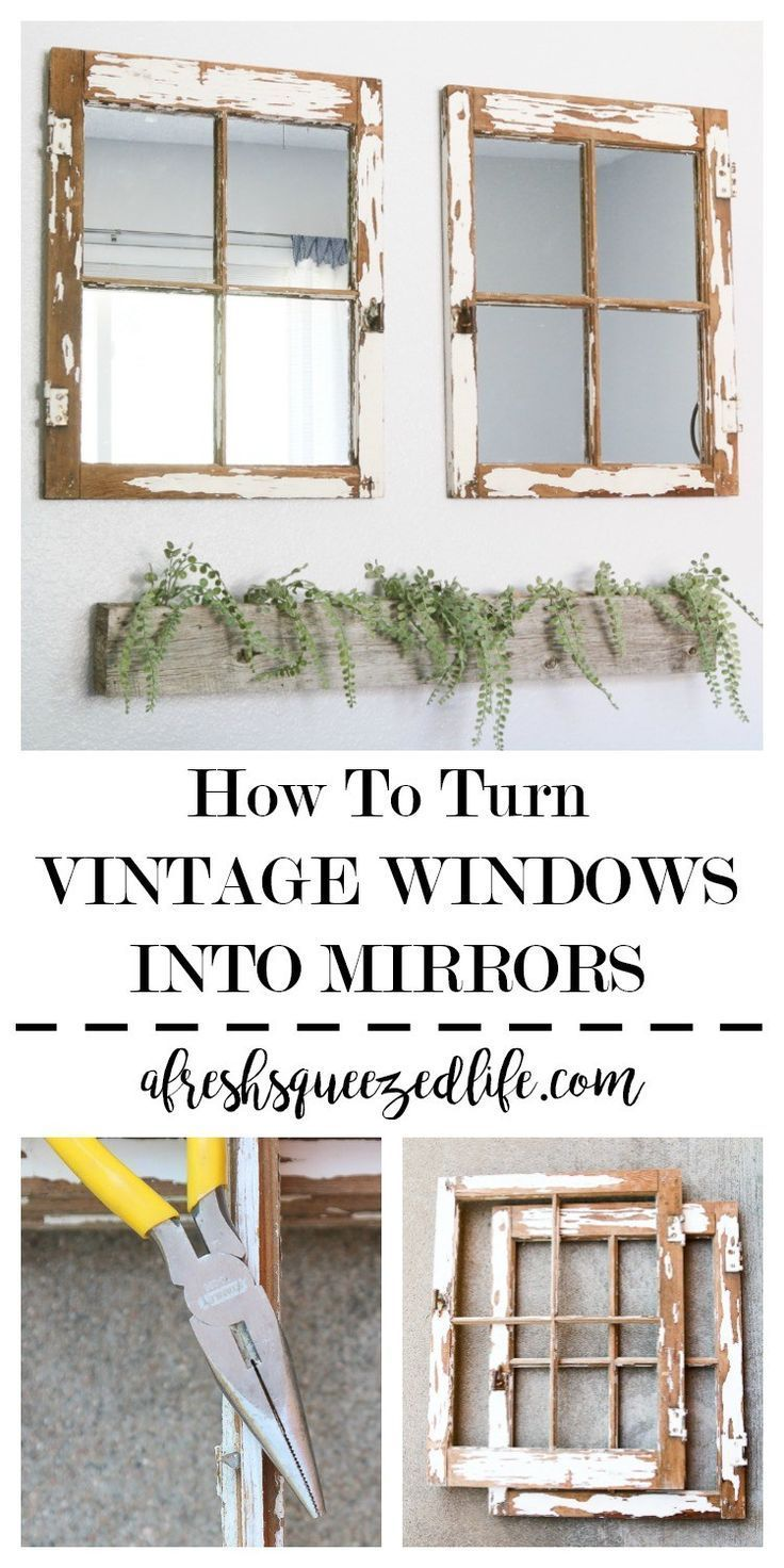 How To Turn A Vintage Window Into A Mirror Vintage Windows Window Mirror Decor Vintage Home Decor