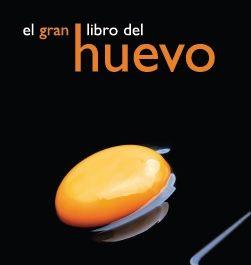 Portada El Gran Libro Del Huevo Año 2009 Huevos Recetas Con Huevo Huevo