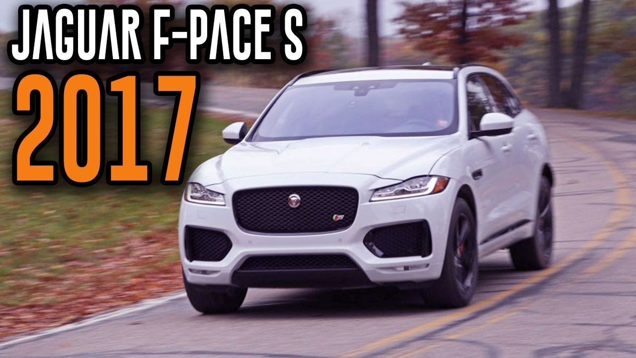 2017 Jaguar F Pace S Interior, Exterior, Drive, Highs and Lows Review
