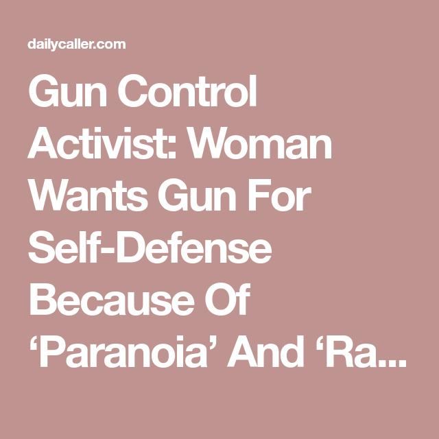 Gun Control Activist: Woman Wants Gun For Self-Defense Because Of 'Paranoia' And 'Racism'