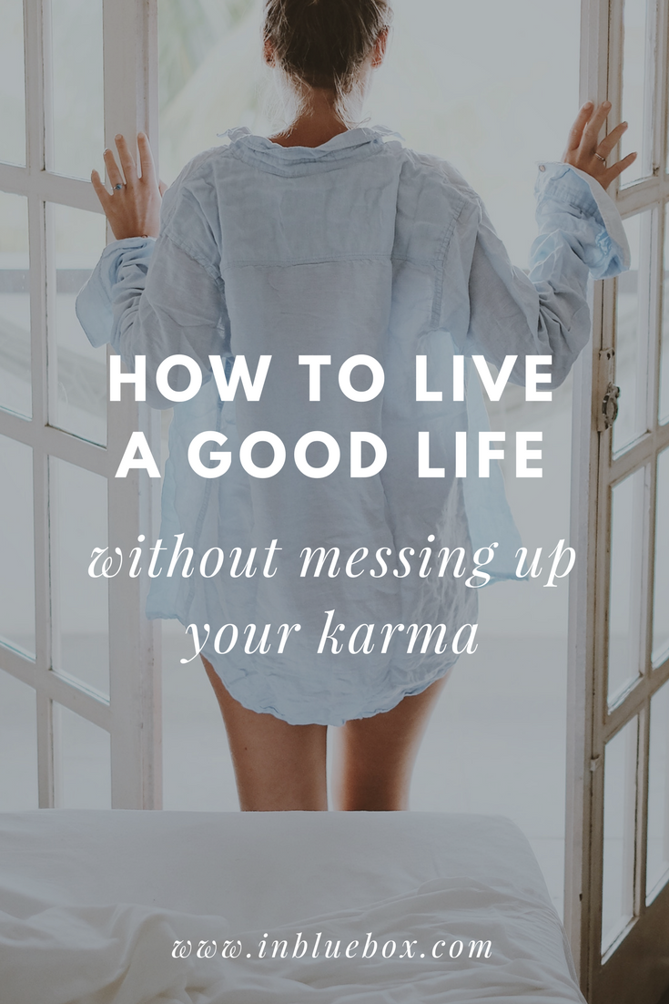 How To Live a Good Life Without Messing Up Your Karma | in blue box