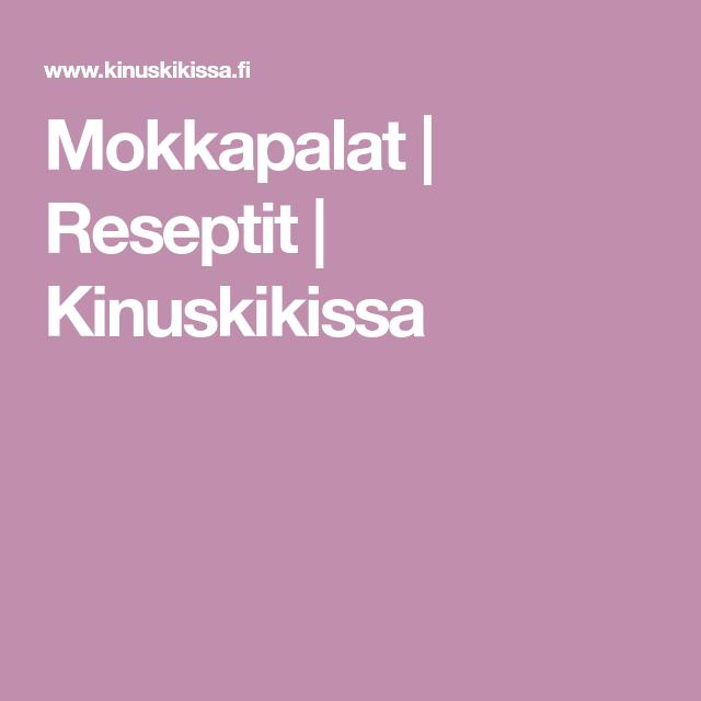 Mokkapalat   Reseptit   Kinuskikissa