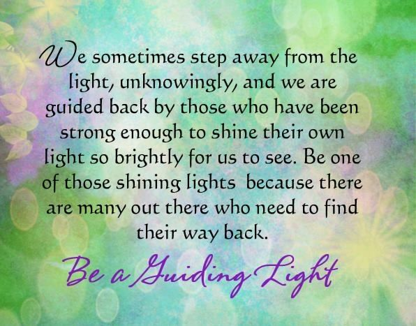 Be A Guiding Light Image Quotes Personal Growth Quotes Daily Inspiration Quotes