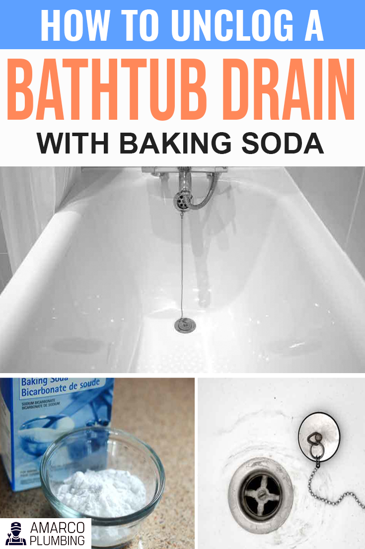 How To Unclog A Bathtub Drain With Baking Soda Amarco Plumbing Di 2020
