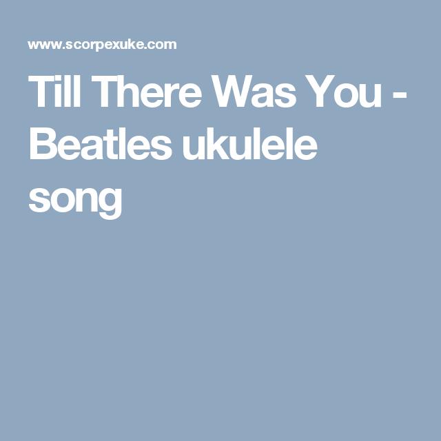 Till There Was You - Beatles ukulele song | ukulele songs ...