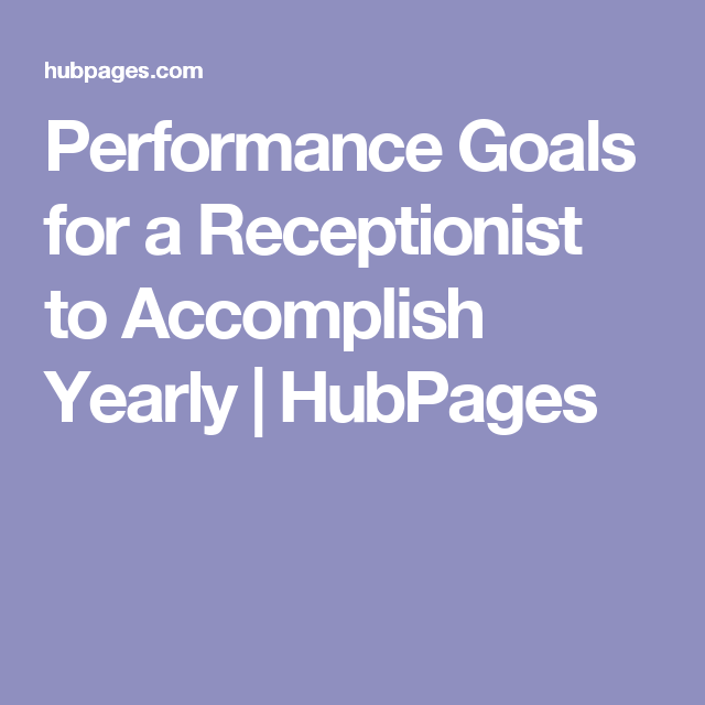 Performance Goals For A Receptionist To Accomplish Yearly