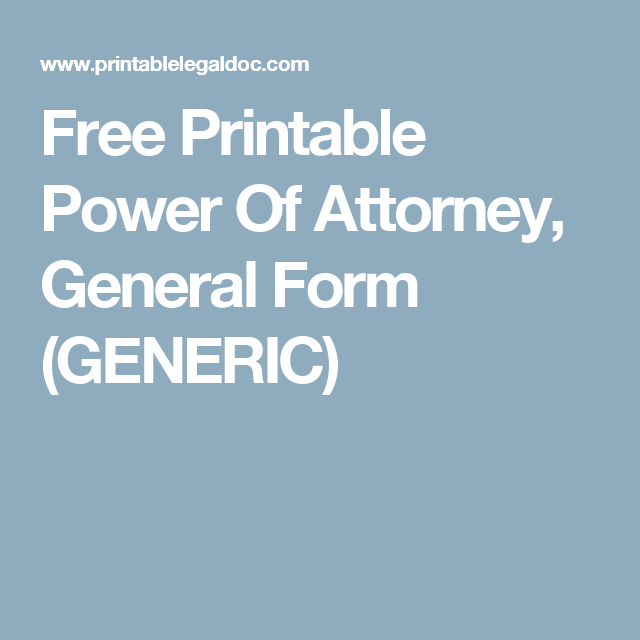 Free Printable Power Of Attorney General Form Generic Eric