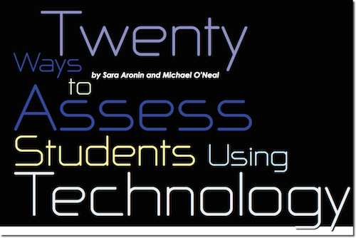 20 Ways to Assess Students using Technology...very thorough!