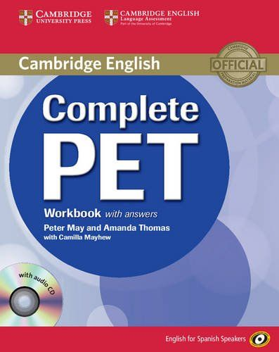 Complete PET : Workbook with answers / Peter May and