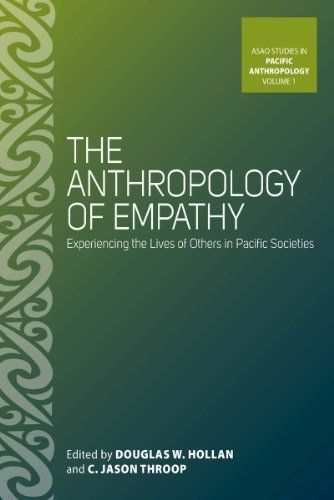 The Anthropology of Empathy: Experiencing the Lives of Others in Pacific Societies (Asao Studies in Pacific Anthropology) by Douglas W. Hollan, http://www.amazon.com/dp/0857451022/ref=cm_sw_r_pi_dp_GCBGpb0546X8A