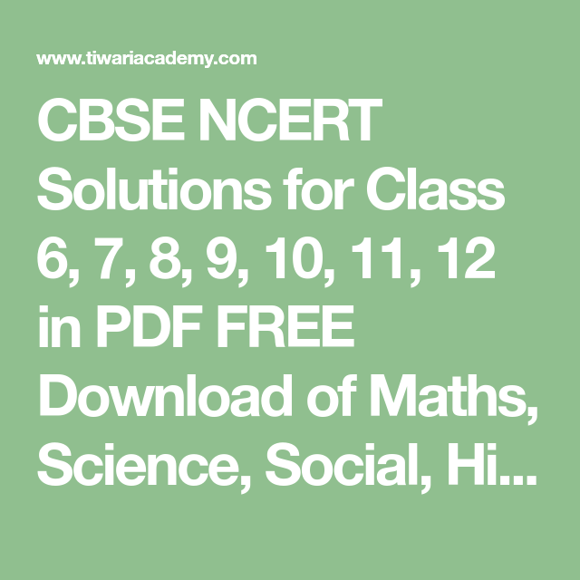 CBSE NCERT Solutions for Class 6, 7, 8, 9, 10, 11, 12 in PDF