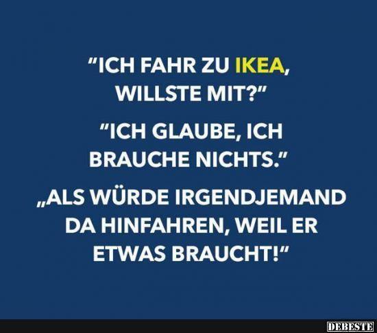 Ich Fahr Zu Ikea Willste Mit Witzige Sprüche Lustige
