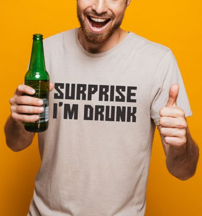 Surprise i'm Drunk - Funny Beer Lover Shirt