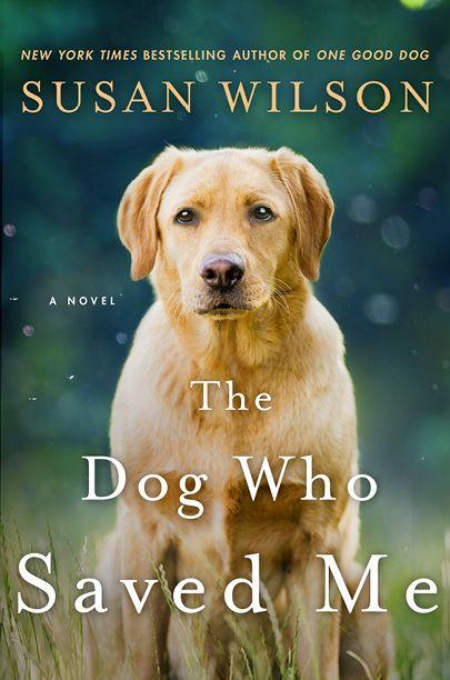 The Dog Who Saved Me - Susan Wilson