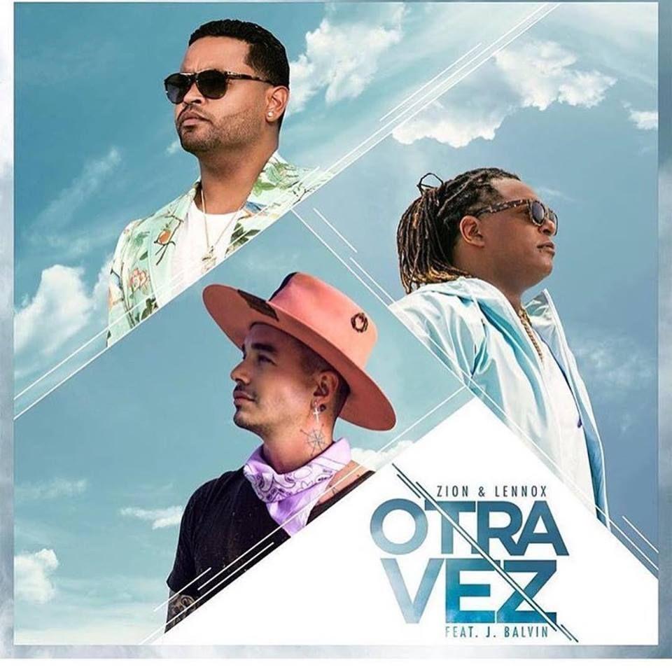 Descargar Bajar Zion Y Lennox Ft J Balvin Otra Vez Jbalvin Música Latina Corazón Musical