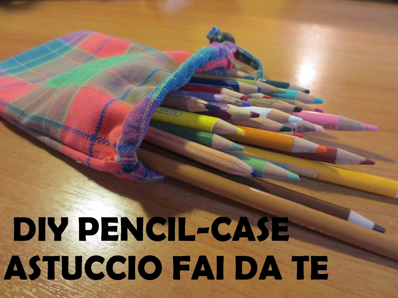 DIY Easy pencil-case  -  Fai Da Te Astuccio facile