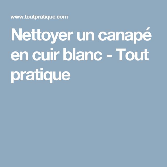 Comment Nettoyer Un Canape En Cuir Blanc Nettoyer Matelas Comment Nettoyer Un Matelas Et Canape Blanc Cuir
